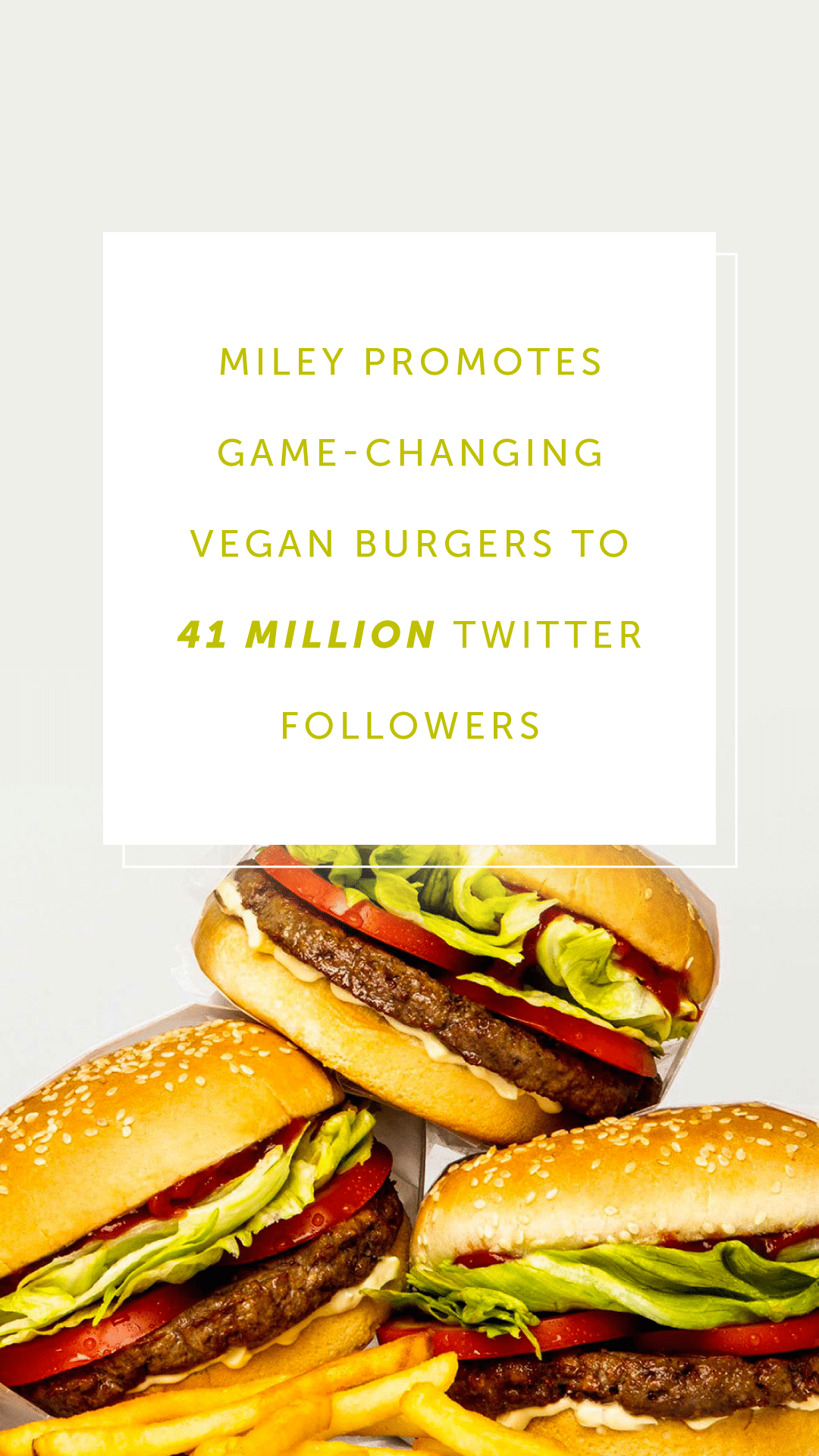 Miley Promotes Game-Changing Vegan Burgers to 41 Million Twitter Followers