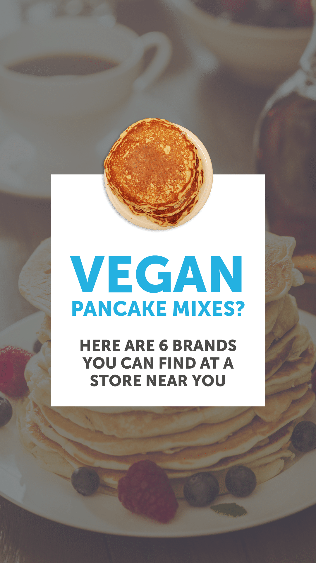 Vegan Pancake Mixes? Here Are 6 Brands You Can Find at a Store Near You