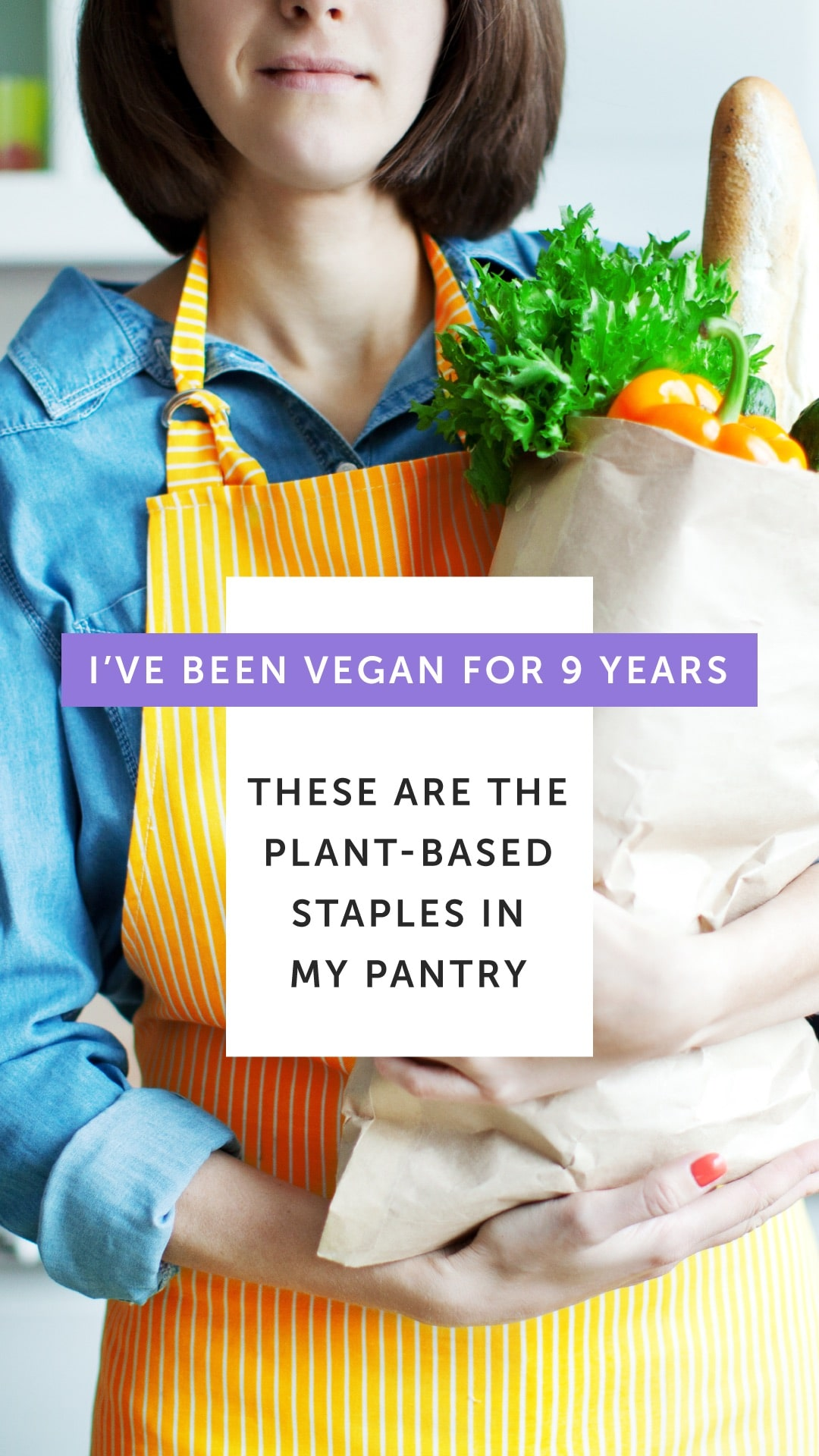 I've Been Vegan for 9 Years. These Are the Plant-Based Staples in My Pantry.