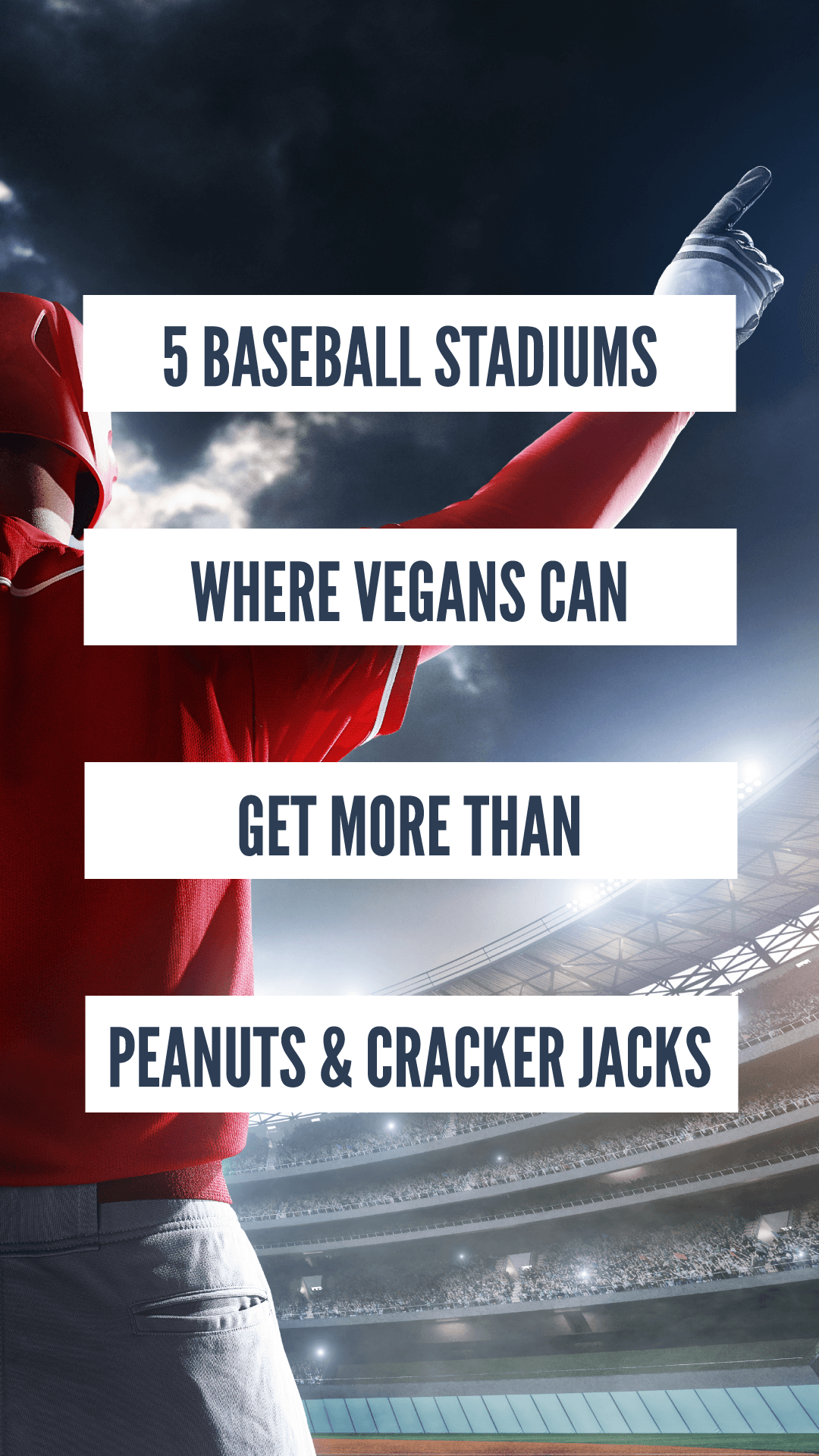 Plant-Based? Here Are 5 Baseball Stadiums Where You Can Get More Than Peanuts and Cracker Jacks