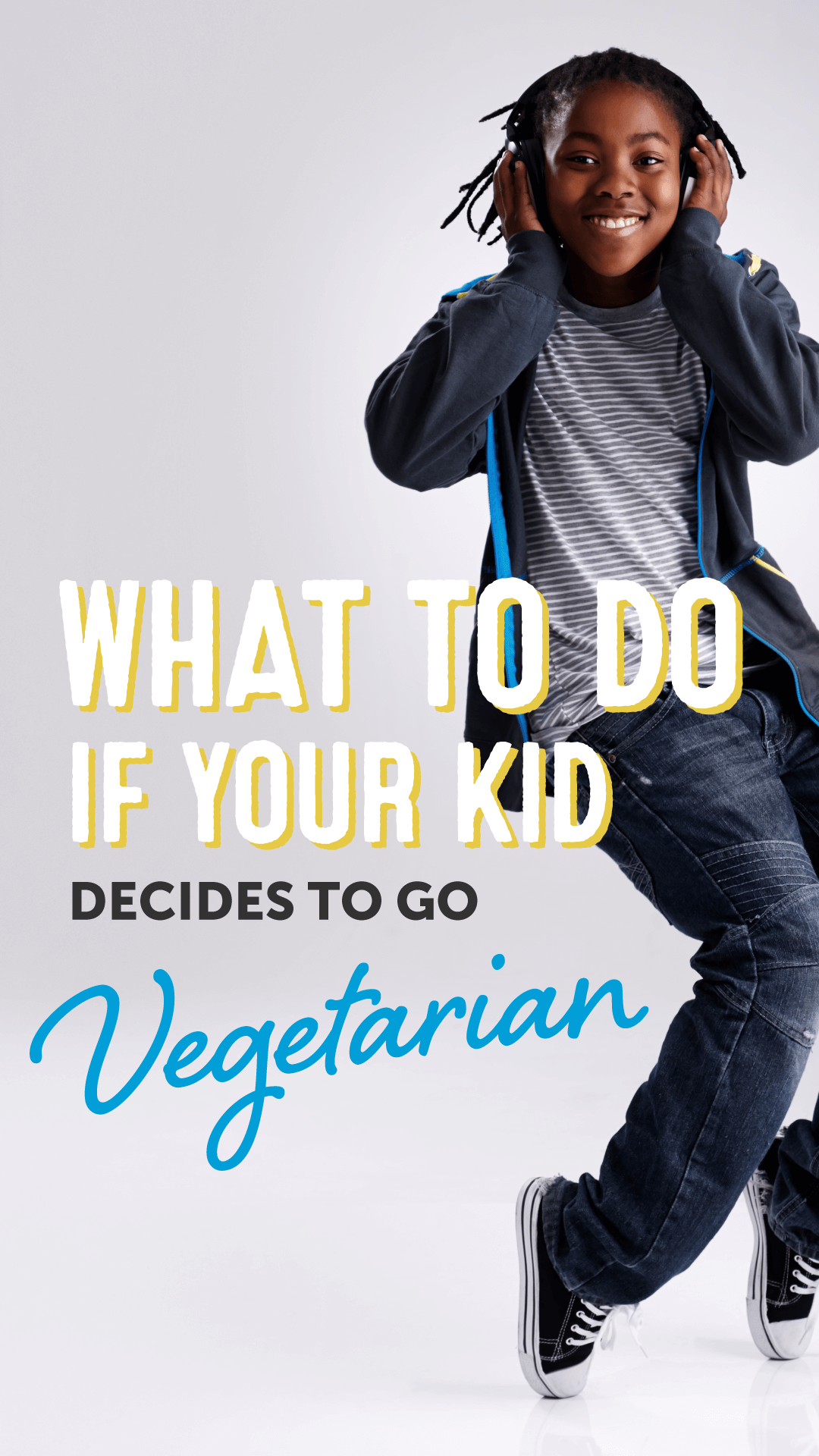 What to Do If Your Kid Decides to Go Vegetarian