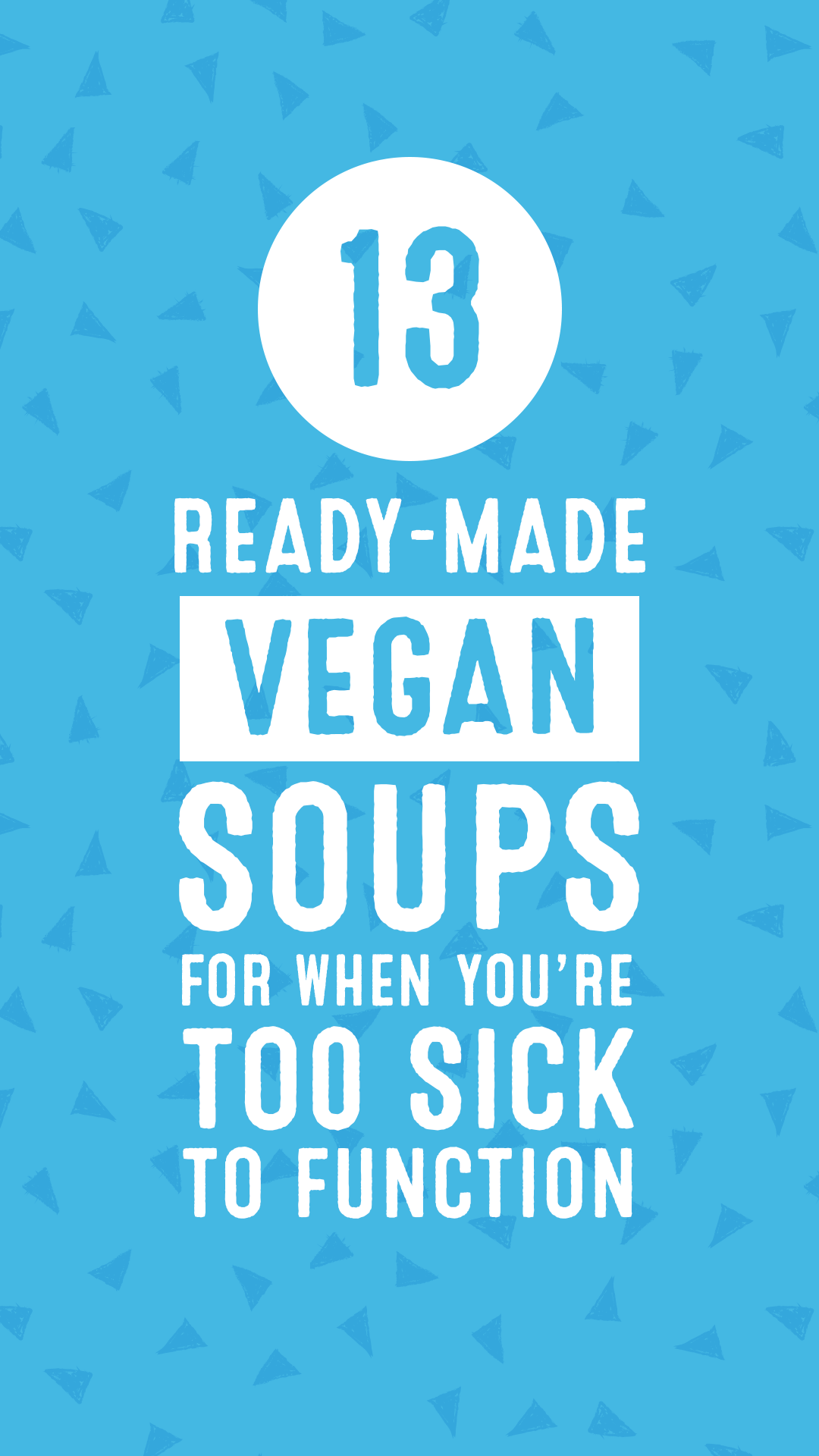 13 Ready-Made Vegan Soups for When You're Too Sick to Function
