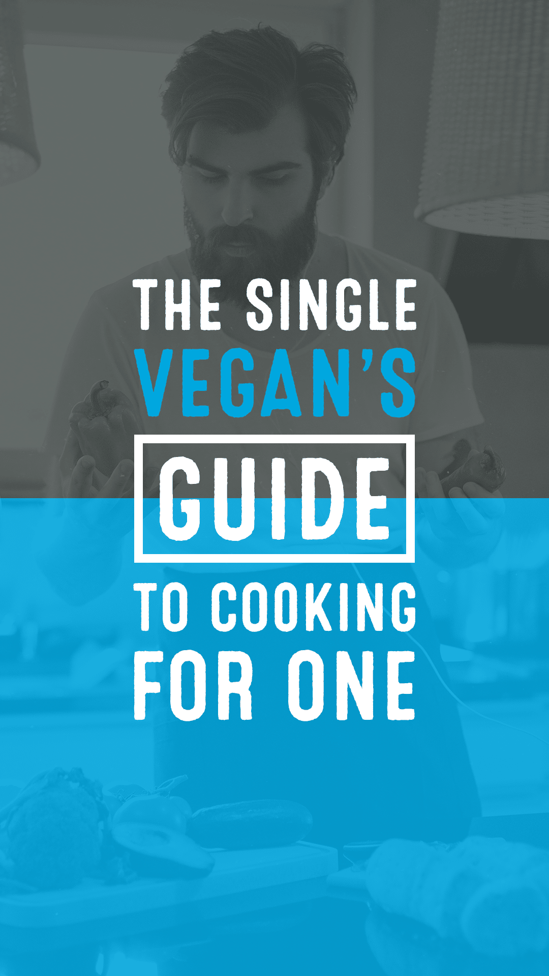 The Single Vegan's Guide to Cooking for One