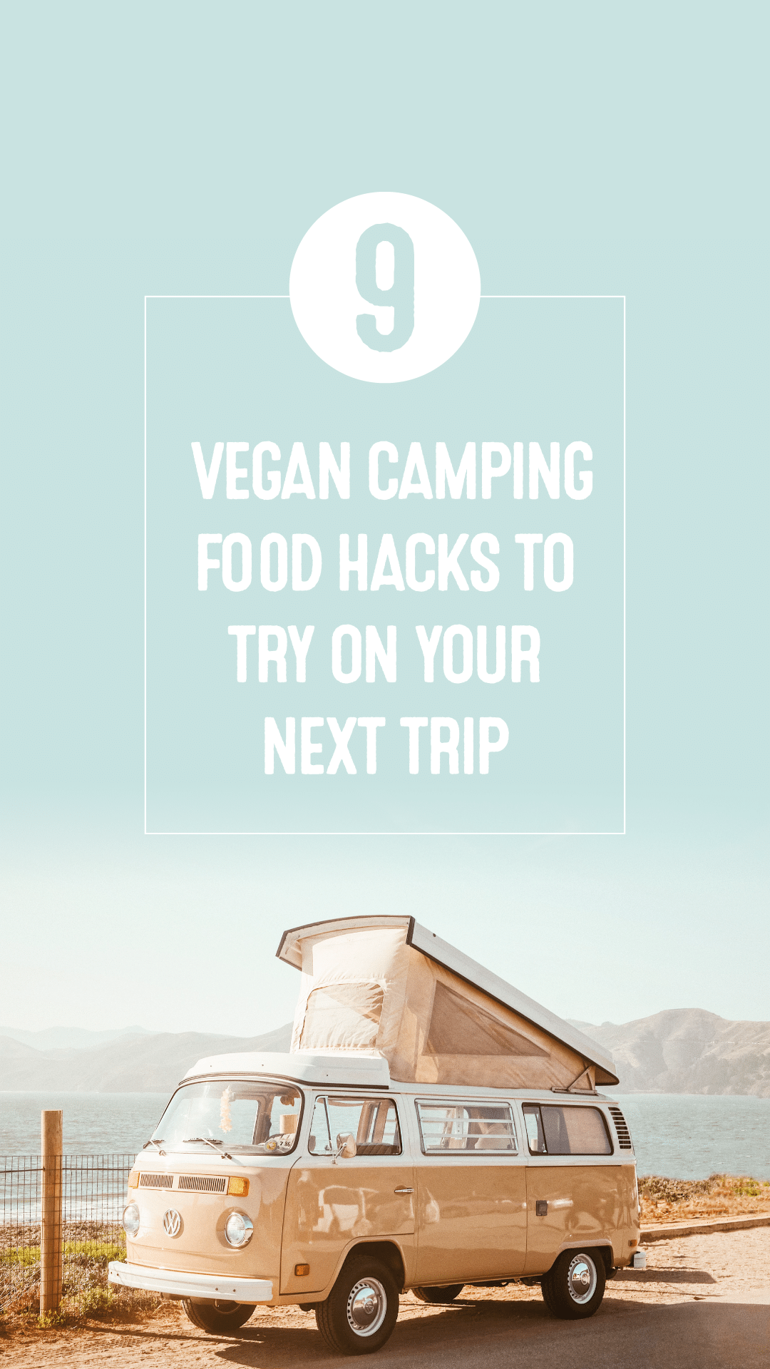 9 Vegan Camping Food Hacks to Try on Your Next Trip