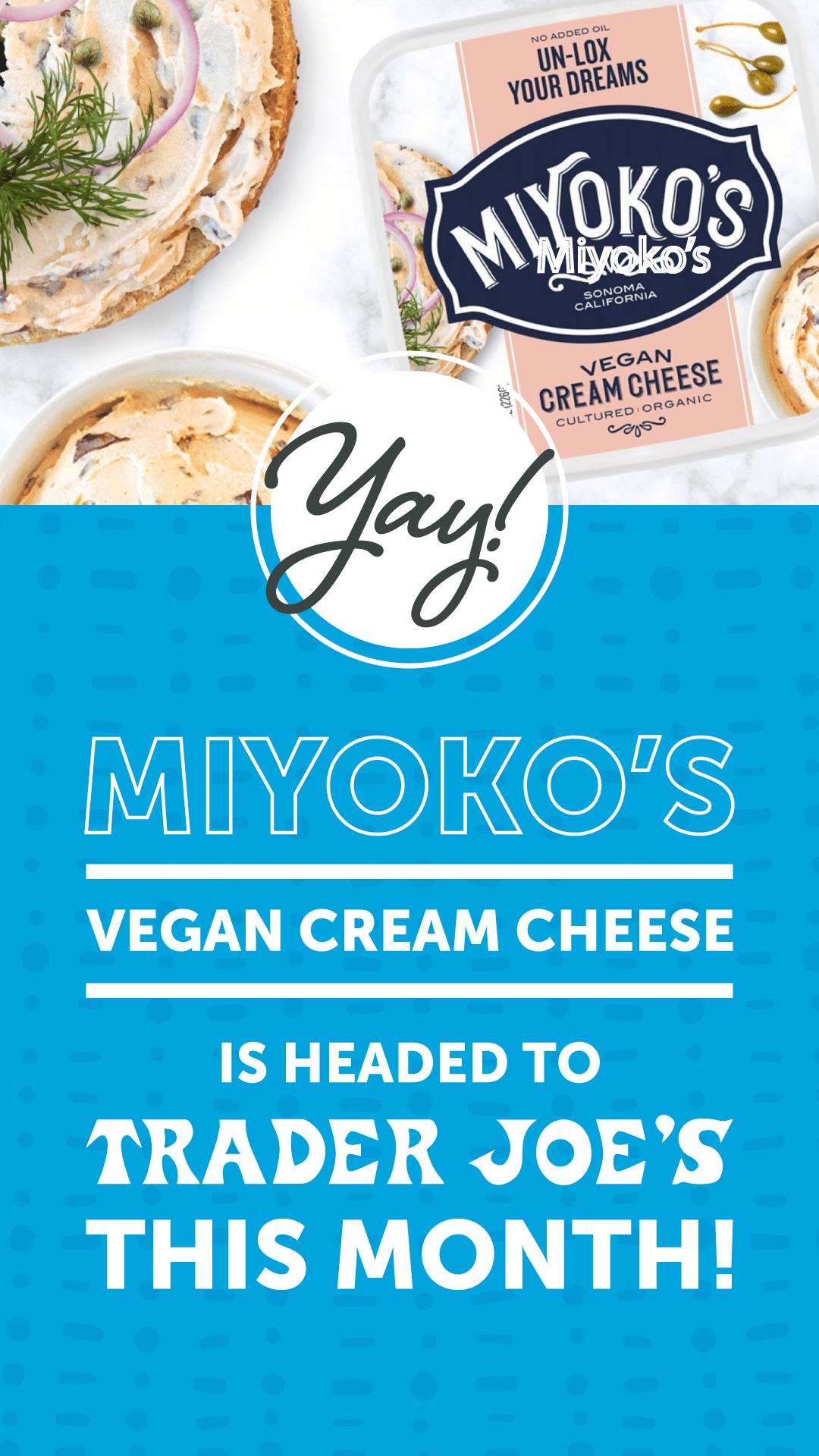 Miyoko's Vegan Cream Cheese Is Headed to Trader Joe's This Month