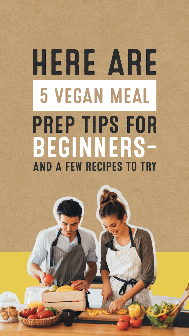 Here Are 5 Vegan Meal Prep Tips for Beginners—and a Few Recipes to Try