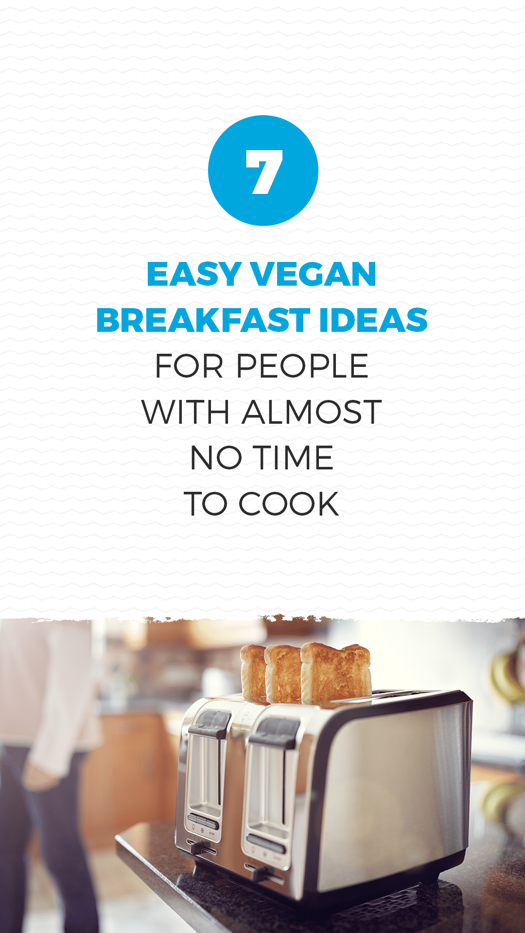 7 Easy Vegan Breakfast Ideas for People With Almost No Time to Cook