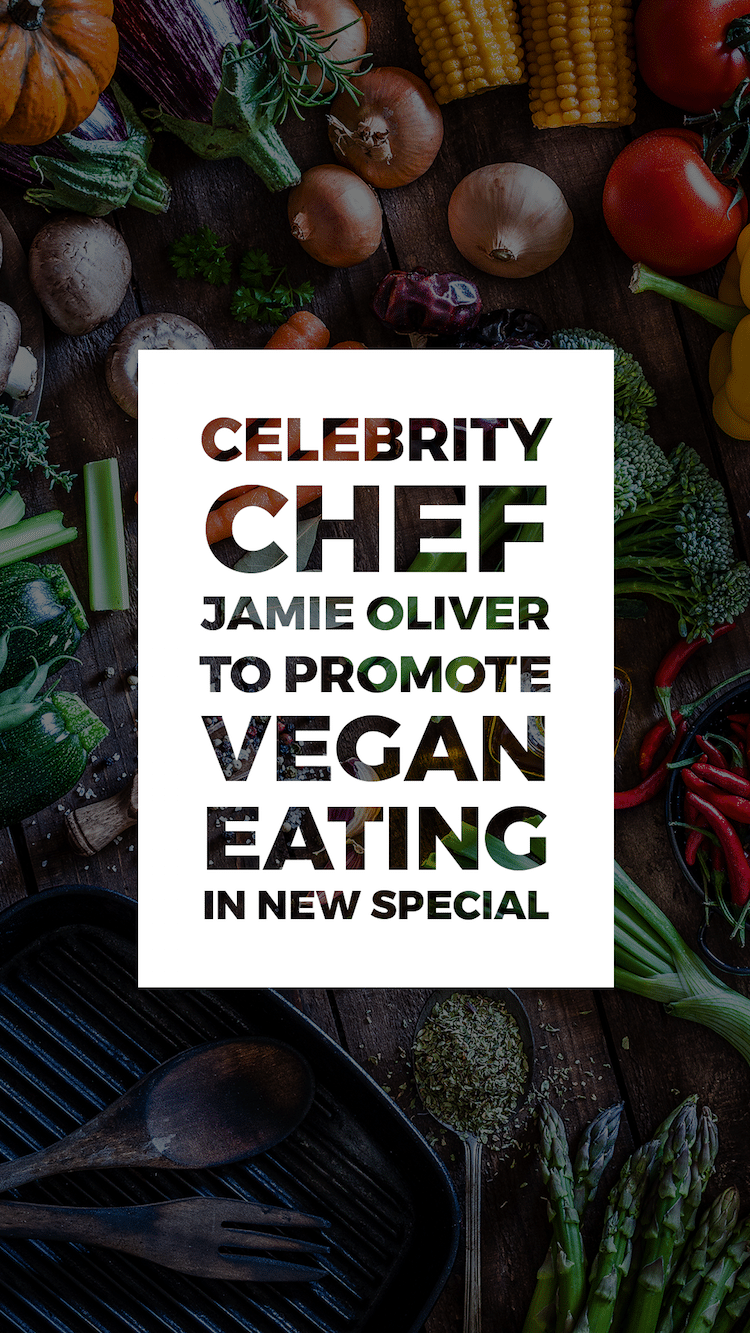 Celebrity Chef Jamie Oliver to Promote Vegan Eating in New Special