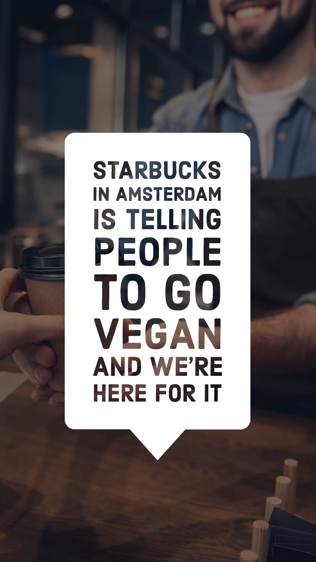 Starbucks in Amsterdam Is Telling People to Go Vegan and We're Here for It