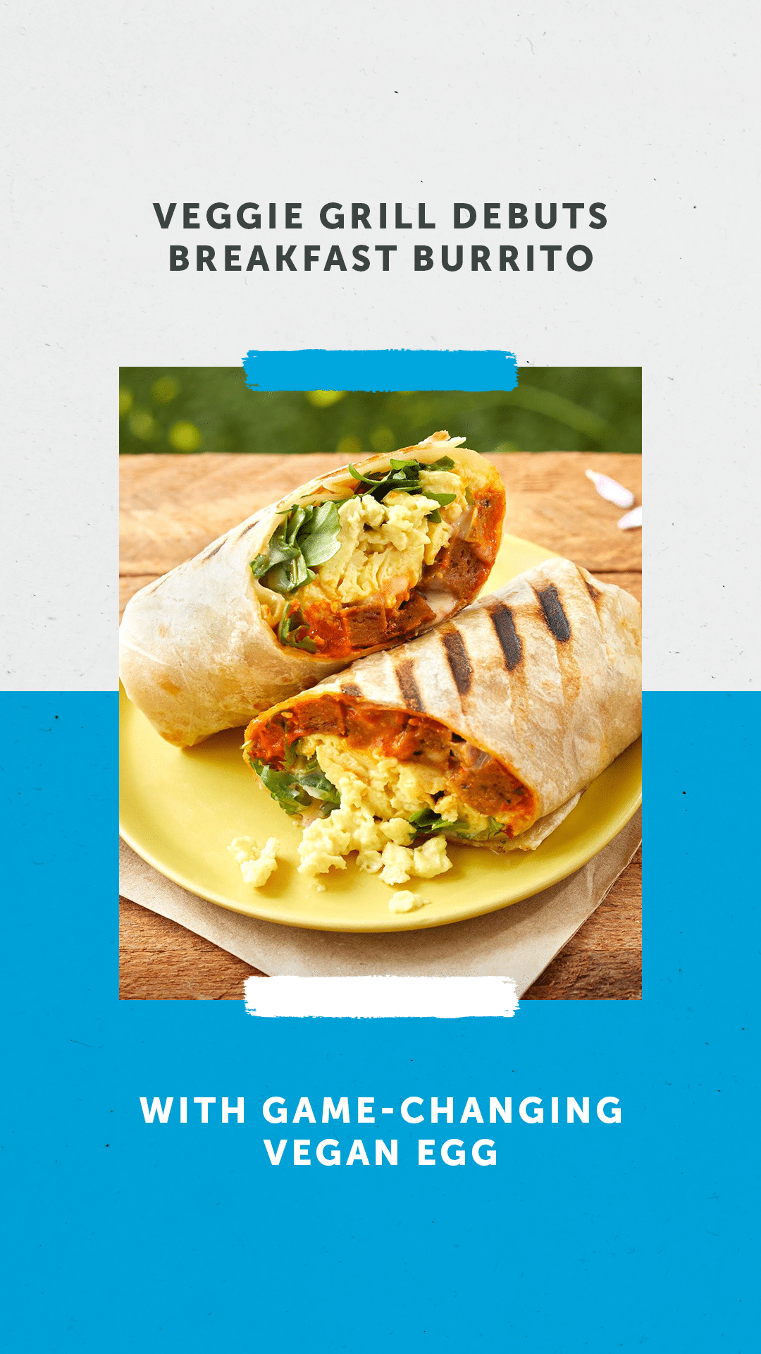 Veggie Grill Debuts Breakfast Burrito With Game-Changing Vegan Egg