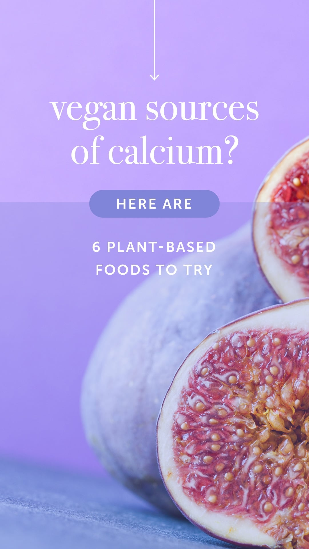 Vegan Sources of Calcium? Here Are 6 Plant-Based Foods to Try