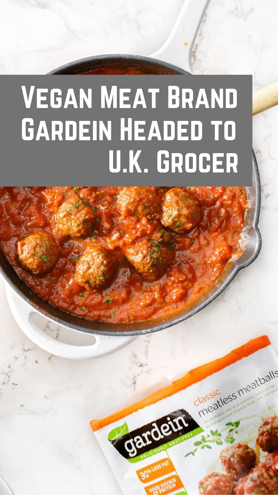 Vegan Meat Brand Gardein Headed to U.K. Grocer in 2019