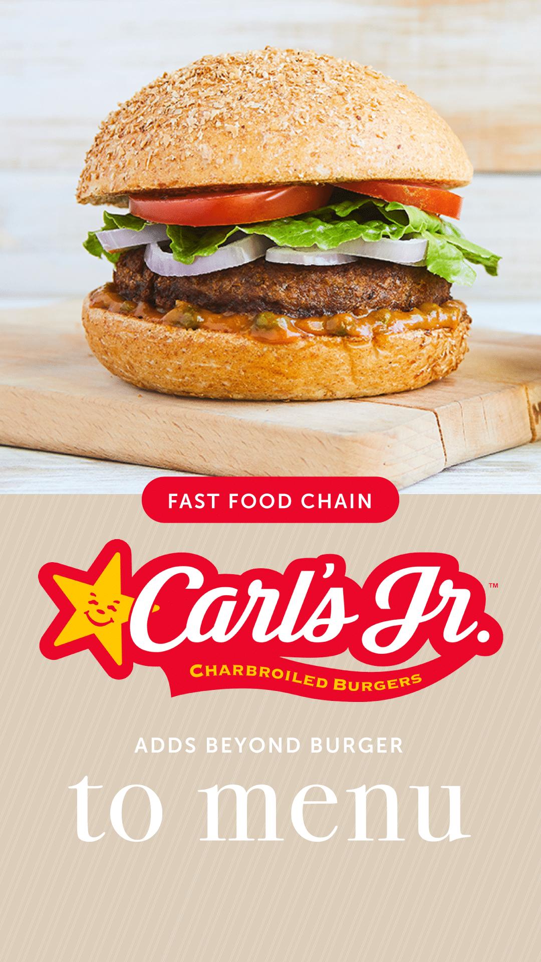Fast-Food Chain Carl's Jr. Adds Beyond Burger to Menu