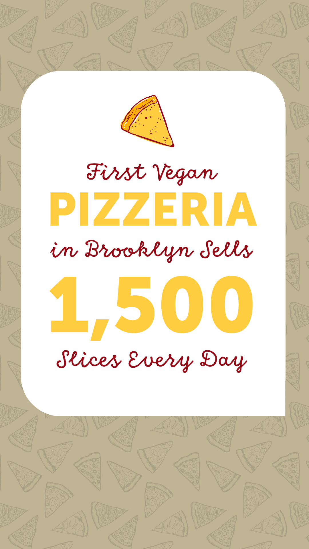 First Vegan Pizzeria in Brooklyn Sells 1,500 Slices Every Day