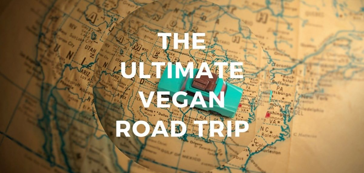 This Epic Road Trip Lets You Try Amazing Vegan Food Across the Country