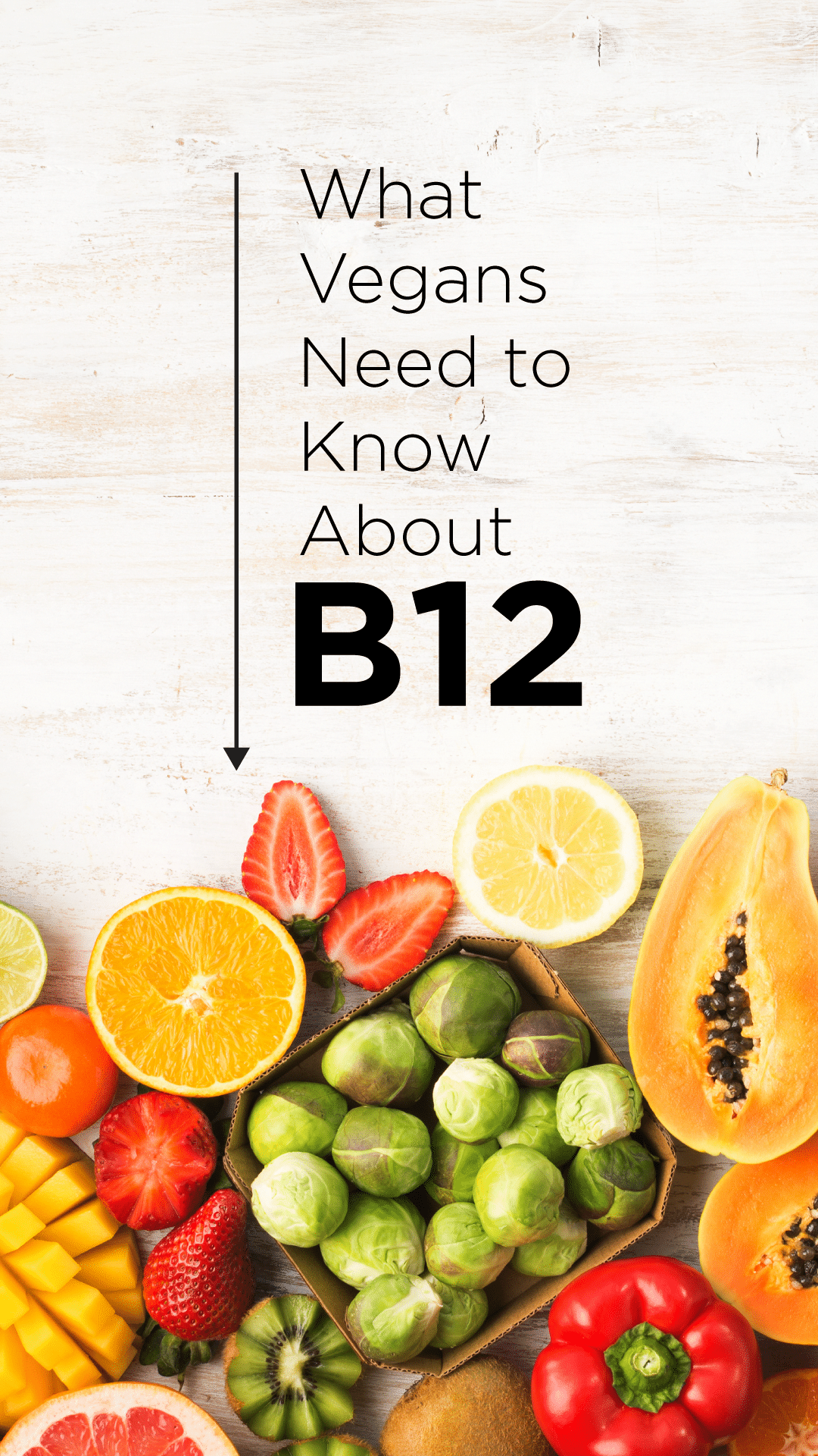 What Vegans Need to Know About B12