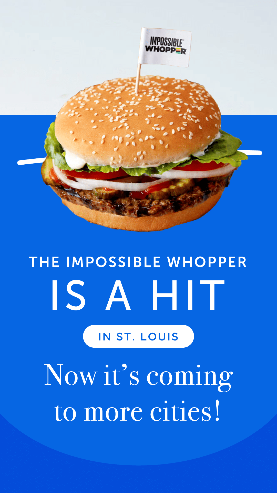 The Impossible Whopper Is a Hit in St. Louis. Now It's Coming to More Cities.