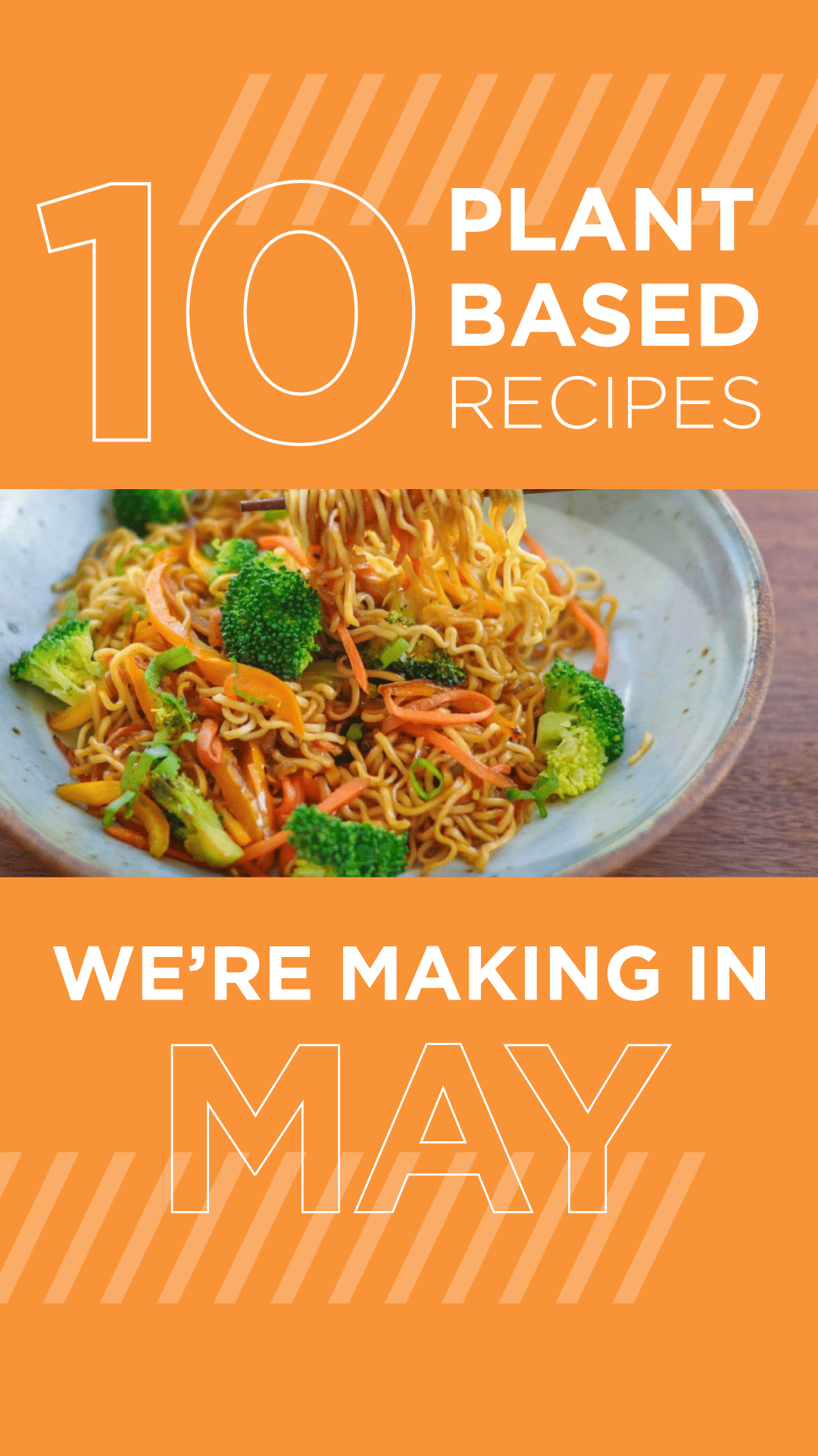 10 Plant-Based Recipes We're Making in May