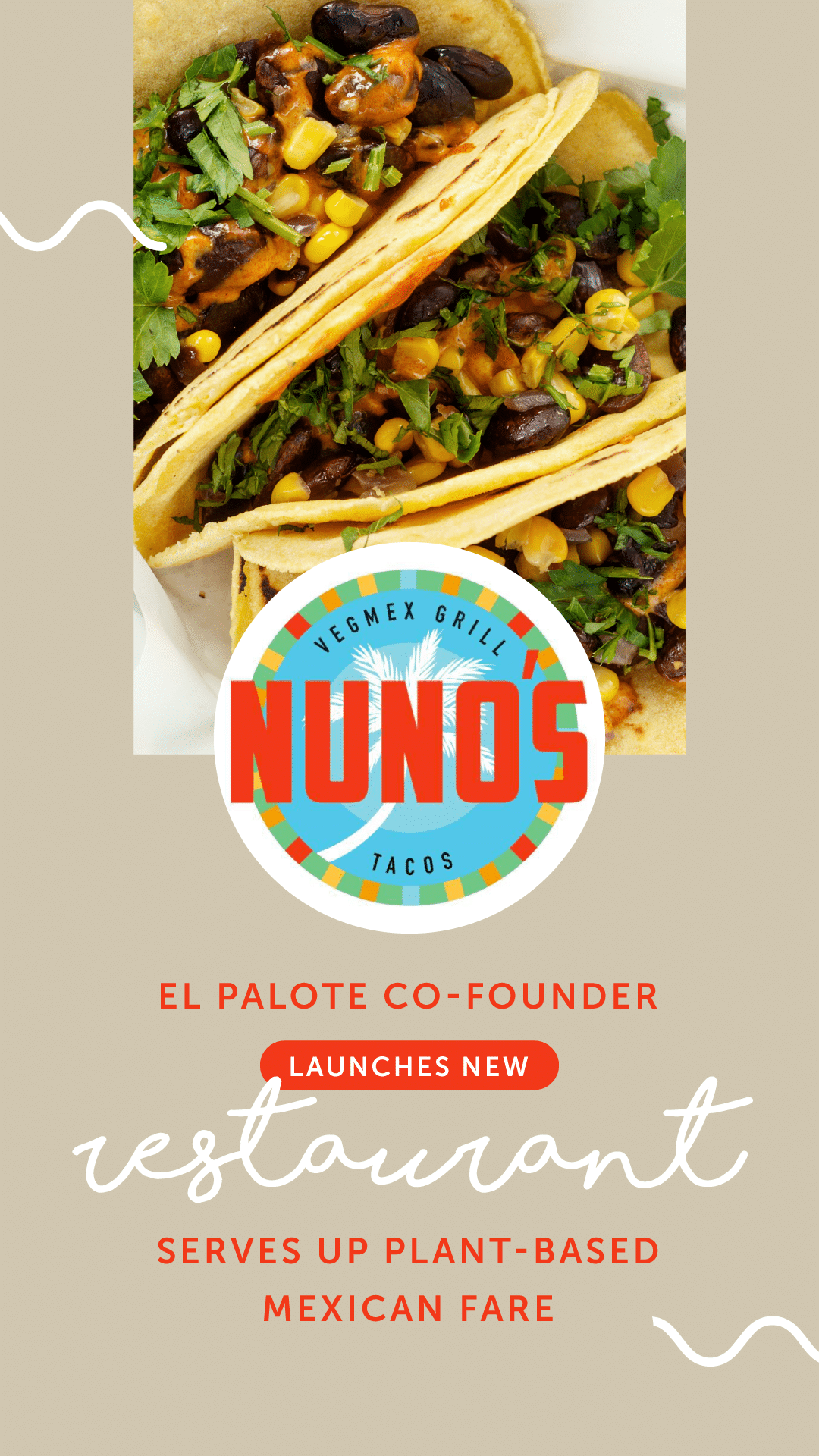 El Palote Co-Founder Launches New Restaurant, Serves Up Plant-Based Mexican Fare