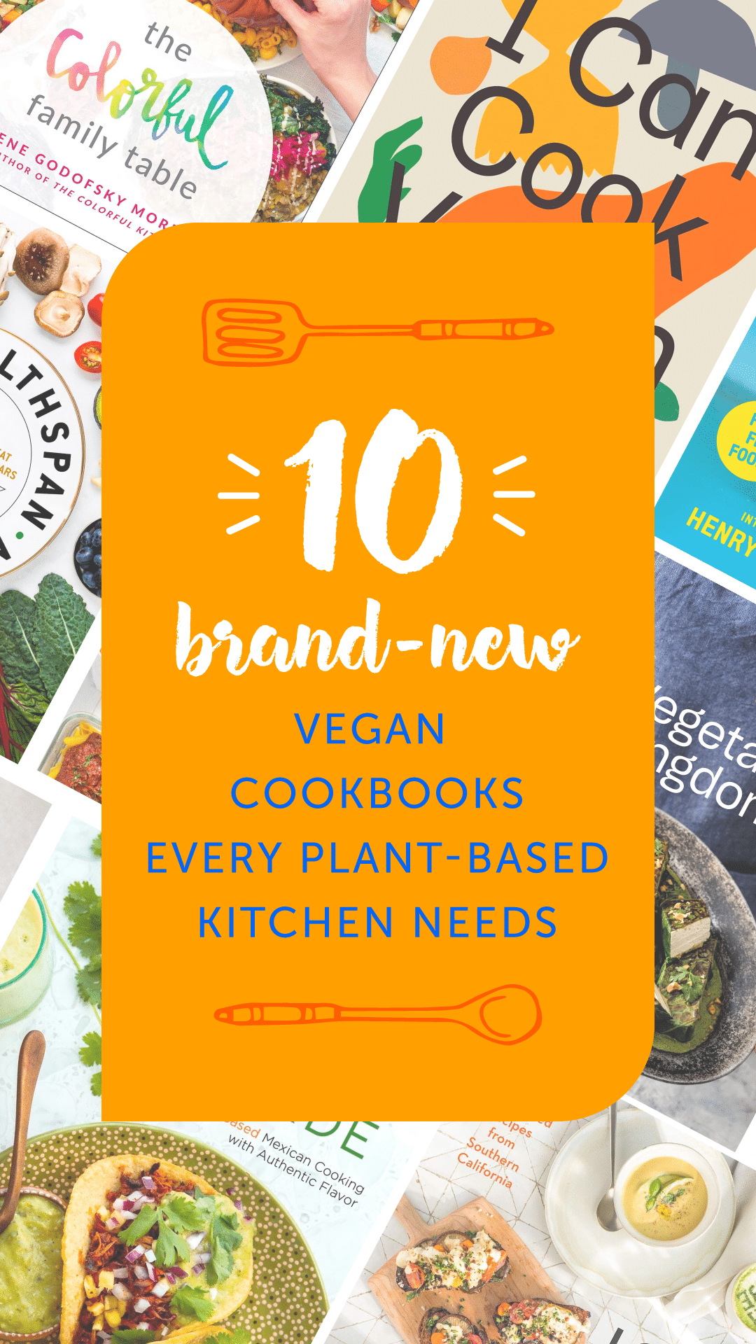 10 Brand-New Vegan Cookbooks Every Plant-Based Kitchen Needs