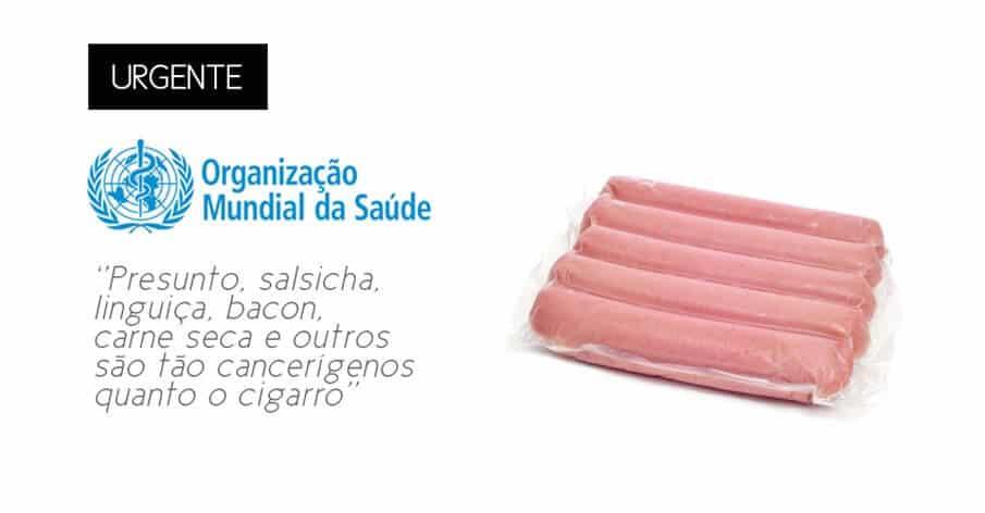 OMS: Bacon, presunto, salsicha e linguiça são tão cancerígenos quanto cigarro