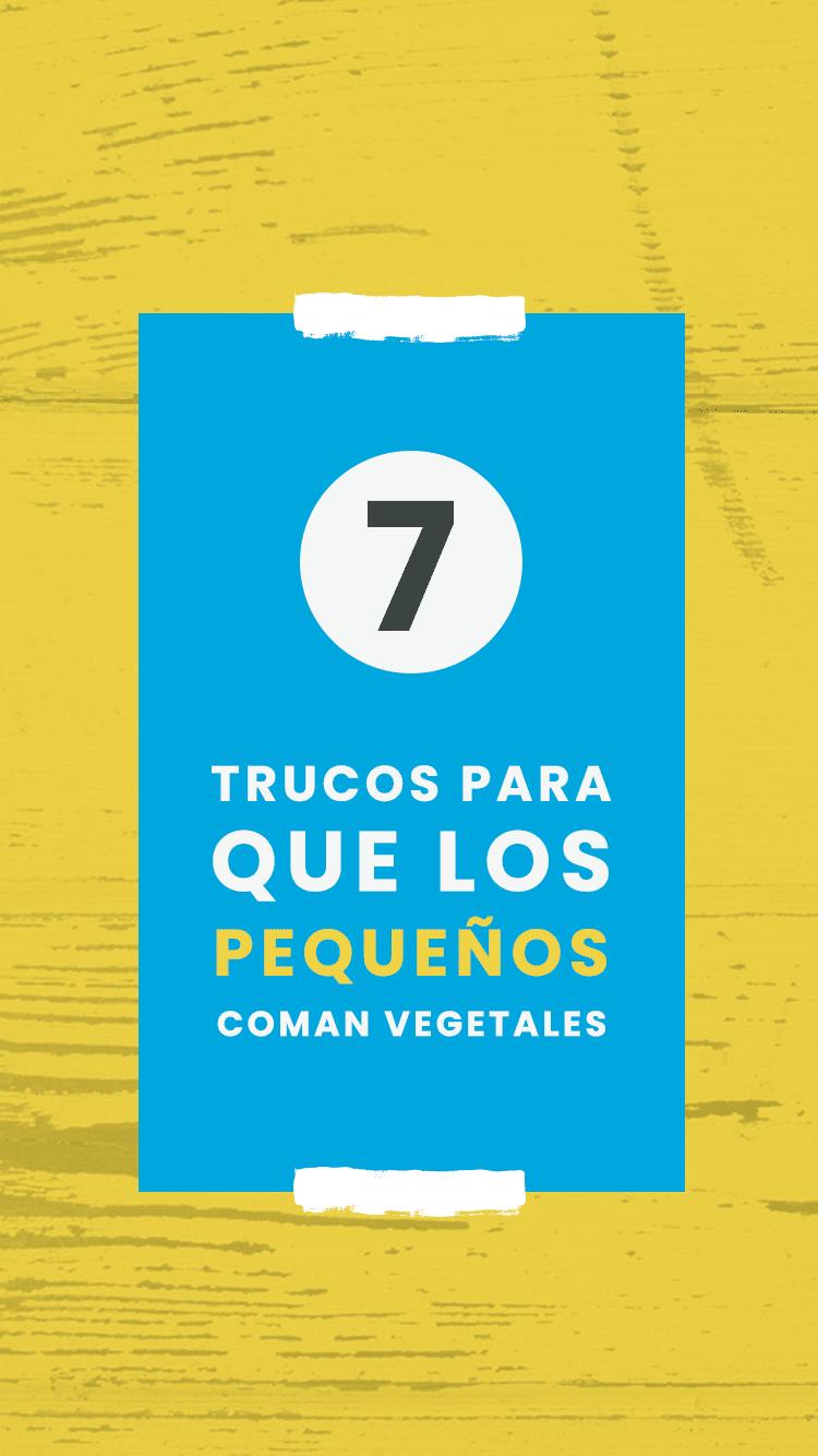 7 trucos para que los pequeños coman vegetales