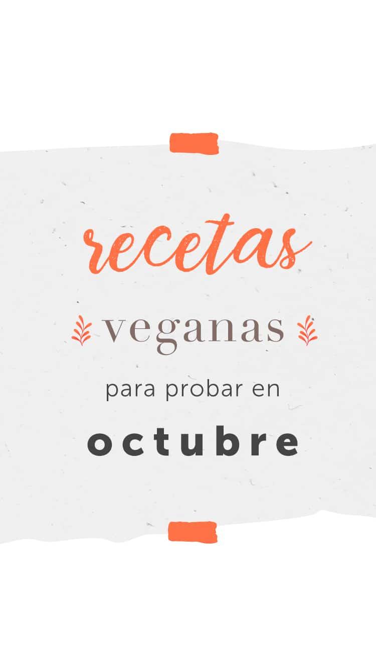 5 recetas veganas para probar en octubre