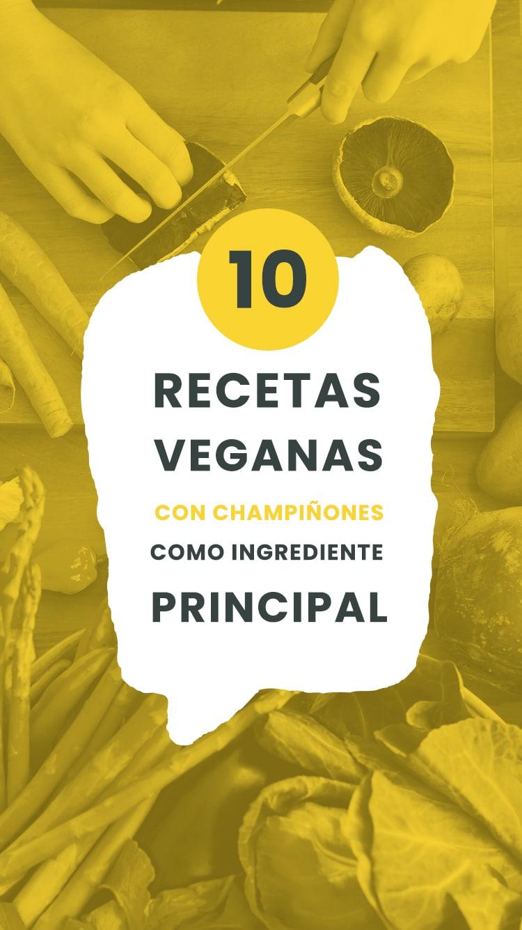 10 recetas veganas con champiñones como ingrediente principal